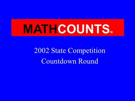 MATHCOUNTS 2002 State Competition Countdown Round.