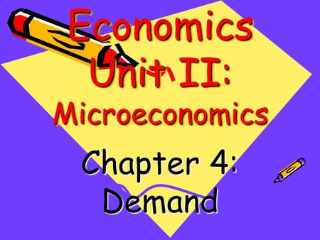 Economics Unit II: Microeconomics