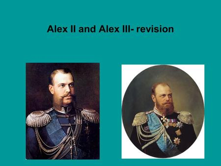 Alex II and Alex III- revision. Sample Essay Titles Compare and contrast the policies of Alexander II (1855-81) and Alexander III (1881-94) of Russia.