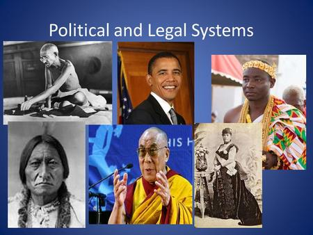 Political and Legal Systems. Politics, Political Organization and Leadership Anthropology views politics in a broader sense that includes- the multifaceted.