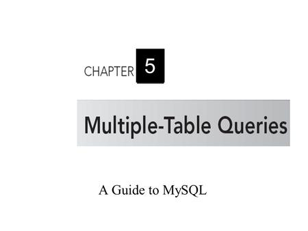 A Guide to MySQL 5. 2 Objectives Use joins to retrieve data from more than one table Use the IN and EXISTS operators to query multiple tables Use a subquery.