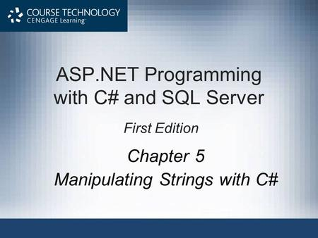 ASP.NET Programming with C# and SQL Server First Edition Chapter 5 Manipulating Strings with C#