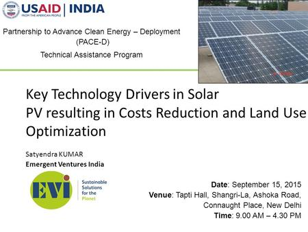Emergent Ventures India Key Technology Drivers in Solar PV resulting in Costs Reduction and Land Use Optimization Satyendra KUMAR Partnership to Advance.