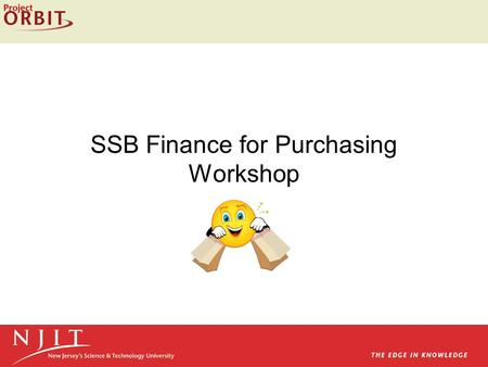 SSB Finance for Purchasing Workshop. Workshop Agenda  Online Documentation  Purchasing Rules and Guidelines  How to Avoid Common Errors When Entering.