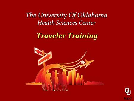Traveler Training The University Of Oklahoma Health Sciences Center.