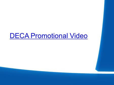 DECA Promotional Video. DECA Updates for 2014-2015.