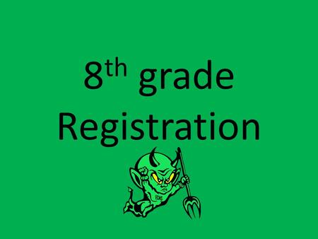 8 th grade Registration. Today, we will…. Discuss promotion requirements for 8 th grade Discuss curriculum & options for 8 th grade core classes Discuss.