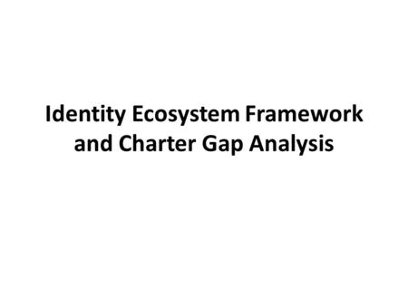 Identity Ecosystem Framework and Charter Gap Analysis.