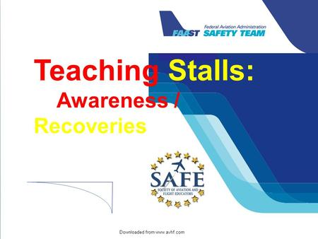 Downloaded from www.avhf.com Teaching Stalls: Awareness / Recoveries.