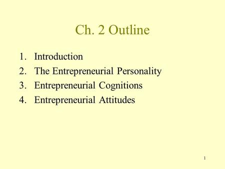 Ch. 2 Outline Introduction The Entrepreneurial Personality