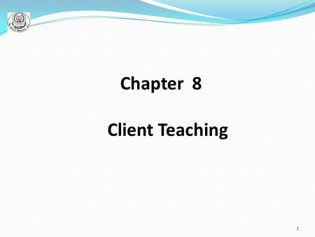 1 Chapter 8 Client Teaching. 2 Teaching focuses on combinations of the following subject areas: Self-administration of medications Directions and practice.