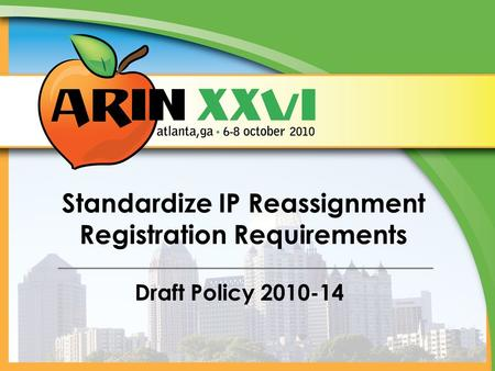 Standardize IP Reassignment Registration Requirements Draft Policy 2010-14.