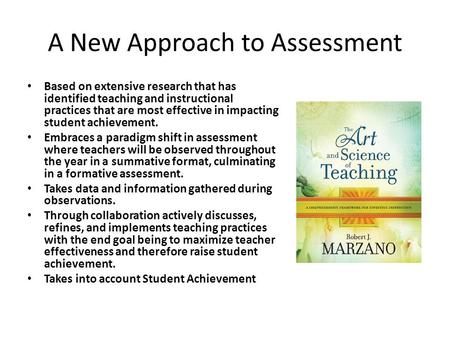 A New Approach to Assessment Based on extensive research that has identified teaching and instructional practices that are most effective in impacting.