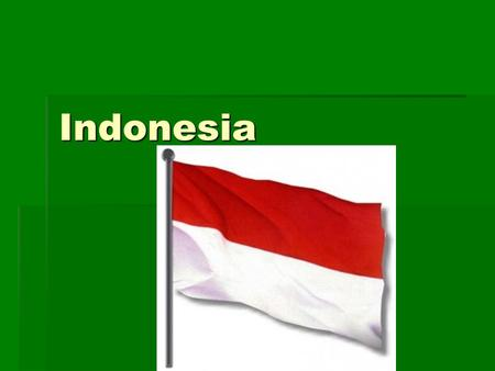 Indonesia. Flag Meaning  White stands for peace and honesty.  Red stands for hardiness, bravery, strength, and valour.