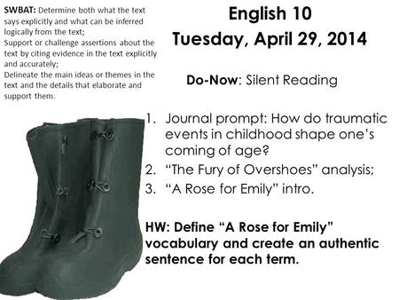 "English 10 Tuesday, April 29, 2014 Do-Now : Silent Reading 1.Journal prompt: How do traumatic events in childhood shape one's coming of age? 2.""The Fury."