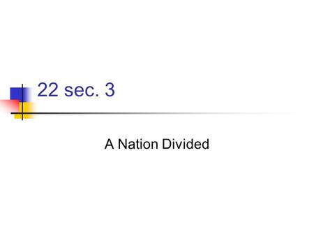 22 sec. 3 A Nation Divided. Draft Men searched for ways out of draft 1. College 2. Marriage deferment.