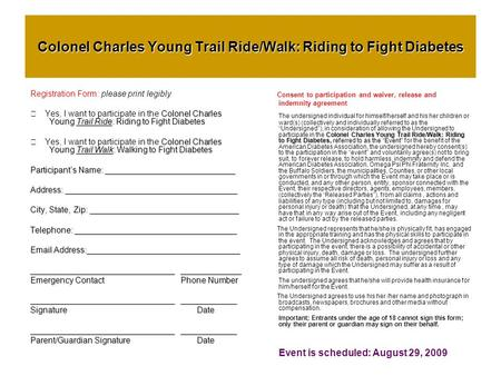 Registration Form: please print legibly Colonel Charles Young Trail Ride: Riding to Fight Diabetes  Yes, I want to participate in the Colonel Charles.