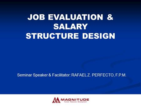 JOB EVALUATION & SALARY STRUCTURE DESIGN