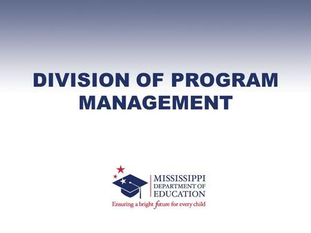 DIVISION OF PROGRAM MANAGEMENT. PROGRAM MANAGEMENT UPDATES.