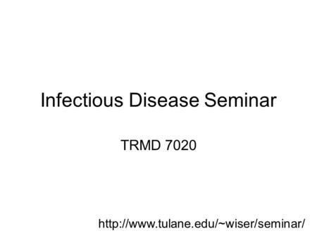 Infectious Disease Seminar TRMD 7020