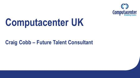 Computacenter UK Craig Cobb – Future Talent Consultant.