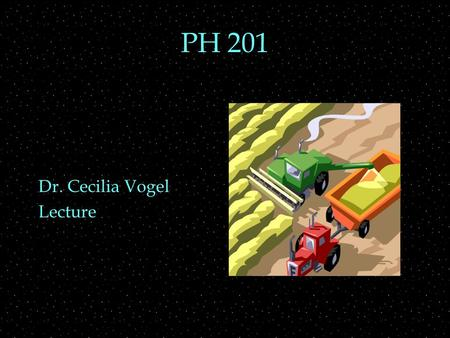 PH 201 Dr. Cecilia Vogel Lecture. REVIEW  Projectiles  Dropping  Upward throw  Range OUTLINE  Newtons Laws  Force, mass, inertia  action, reaction.
