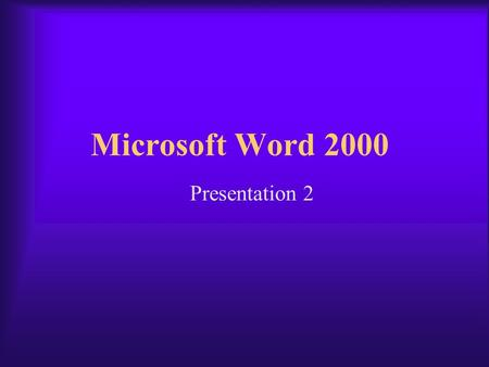 Microsoft Word 2000 Presentation 2 Microsoft Word Topics  Tools –Spelling/Grammar Check –Thesaurus –AutoCorrect –Word Count –Change Case –Background.