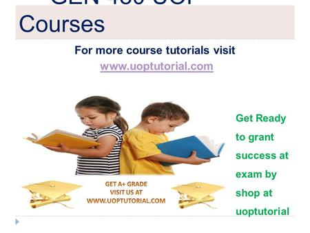 GEN 480 UOP Courses For more course tutorials visit www.uoptutorial.com Get Ready to grant success at exam by shop at uoptutorial.