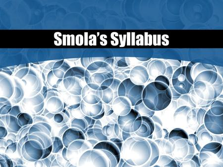 Smola's Syllabus. Contact Info:   Voic  535-2025 x 7177 Website: link.