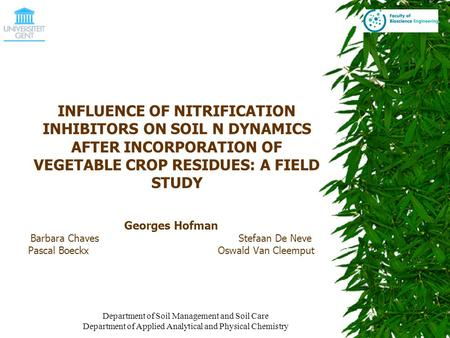 Department of Soil Management and Soil Care Department of Applied Analytical and Physical Chemistry INFLUENCE OF NITRIFICATION INHIBITORS ON SOIL N DYNAMICS.