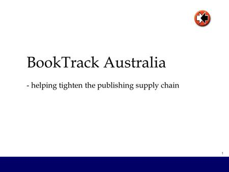 1 BookTrack Australia - helping tighten the publishing supply chain.