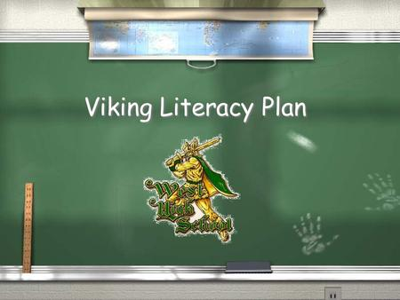 Viking Literacy Plan. What is the focus of your school literacy plan? / Writing across the curriculum / Increasing Academic Vocabulary in all disciplines.