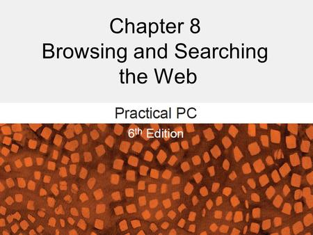 Chapter 8 Browsing and Searching the Web. Browsing and Searching the Web FAQs: – What's a Web page? – What's a URL? – How does a browser work? – How do.