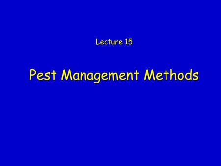 Pest Management Methods Lecture 15. Student Learning Outcomes  Outline what methods are appropriate for managing stored-product pests  Think of ways.