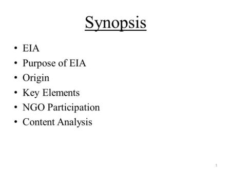 Synopsis EIA Purpose of EIA Origin Key Elements NGO Participation Content Analysis 1.