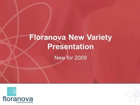 Floranova New Variety Presentation New for 2009. Floranova F1 Vinca Program Floranova F1 Vinca. Leading the way. Cobra – Packs a Punch F1 Cobra is a compact,
