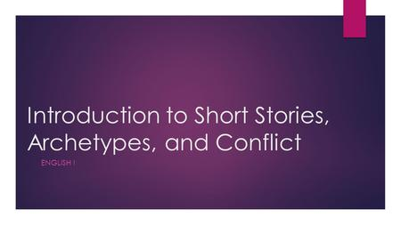 Introduction to Short Stories, Archetypes, and Conflict