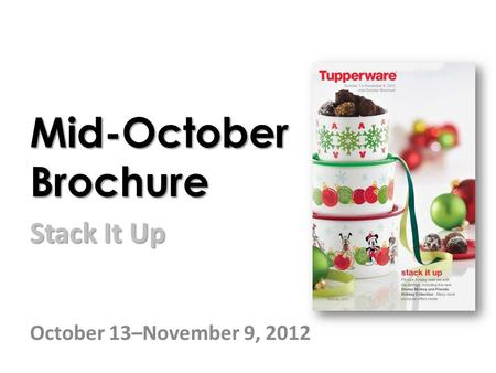 Mid-October Brochure Stack It Up October 13–November 9, 2012.
