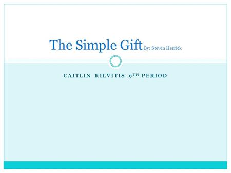 The Simple Gift By: Steven Herrick