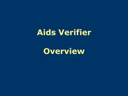 Aids Verifier Overview. Definition of an Aid to Navigation Any device, external to a vessel, intended to assist navigators to determine their position,