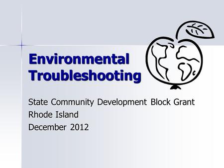 Environmental Troubleshooting State Community Development Block Grant Rhode Island December 2012.
