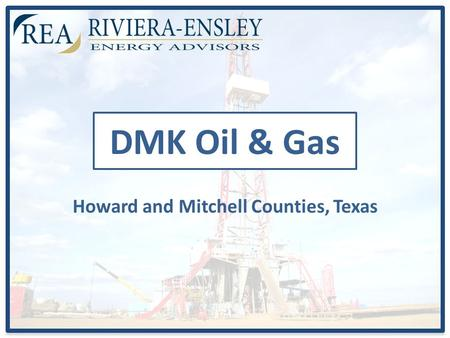 DMK Oil & Gas Howard and Mitchell Counties, Texas.