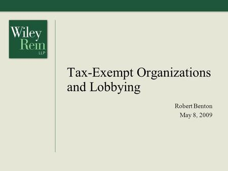 Tax-Exempt Organizations and Lobbying Robert Benton May 8, 2009.