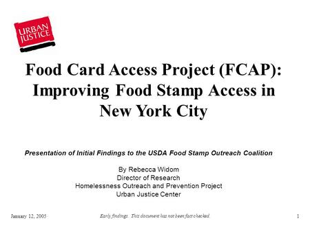 January 12, 2005 Early findings. This document has not been fact checked. 1 Presentation of Initial Findings to the USDA Food Stamp Outreach Coalition.