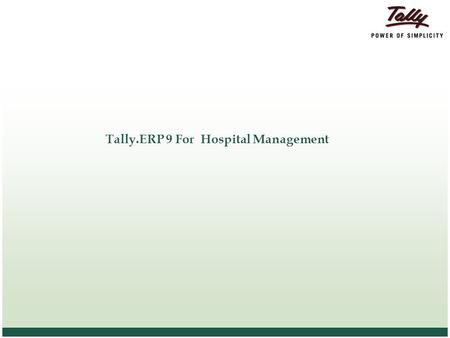 Tally.ERP 9 For Hospital Management. © Tally Solutions Pvt. Ltd. All Rights Reserved 2 2 Agenda Hospital Management -Overview How Hospital Operations.