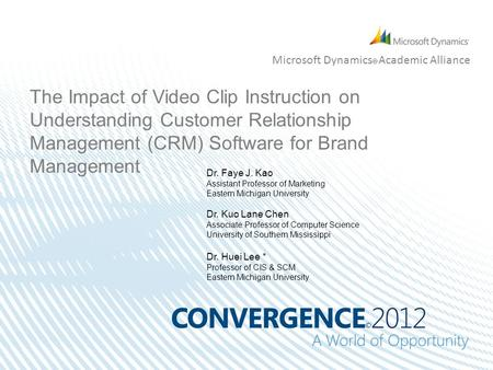 Microsoft Dynamics  Academic Alliance The Impact of Video Clip Instruction on Understanding Customer Relationship Management (CRM) Software for Brand.