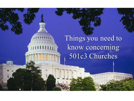 Things you need to know concerning 501c3 Churches.