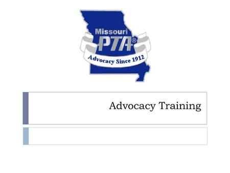 Advocacy Training. ADVOCACY  Advocacy - Supporting and speaking up for our children  Lobbying – The attempt to influence a public official or decision-maker.