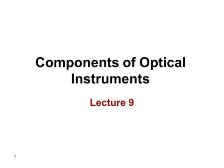 1 Components of Optical Instruments Lecture 9. 2 4. Silicon Diode Transducers A semiconductor material like silicon can be doped by an element of group.