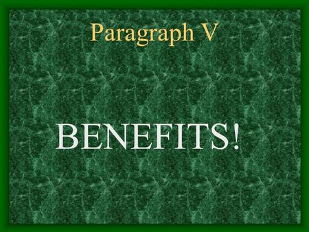 Paragraph V BENEFITS! HELPFUL HINTS BENEFITS Keep in mind that BENEFITS includes more than simply the salary you earn. NATIONAL AVERAGE. Also, when you.